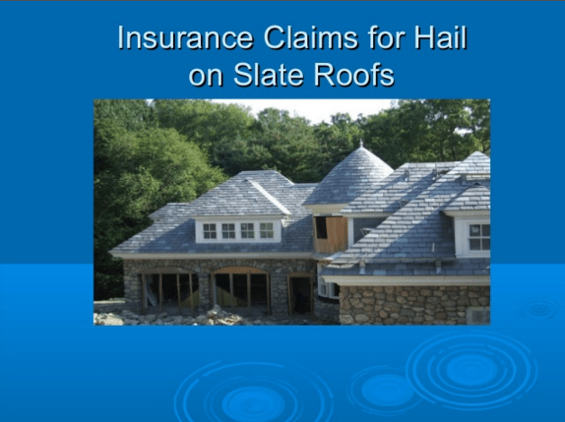 How To File An Insurance Claim For A Hail Damaged Slate